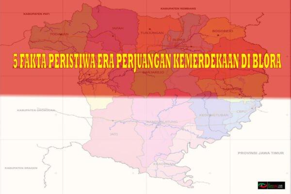 Berbagai peristiwa era perjuangan kemerdekaan di Kabupaten Blora